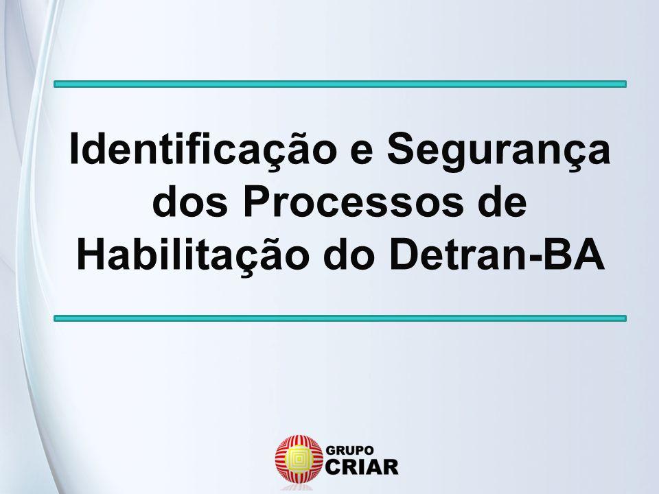 Identificação e Segurança dos Processos de Habilitação do Detran-BA