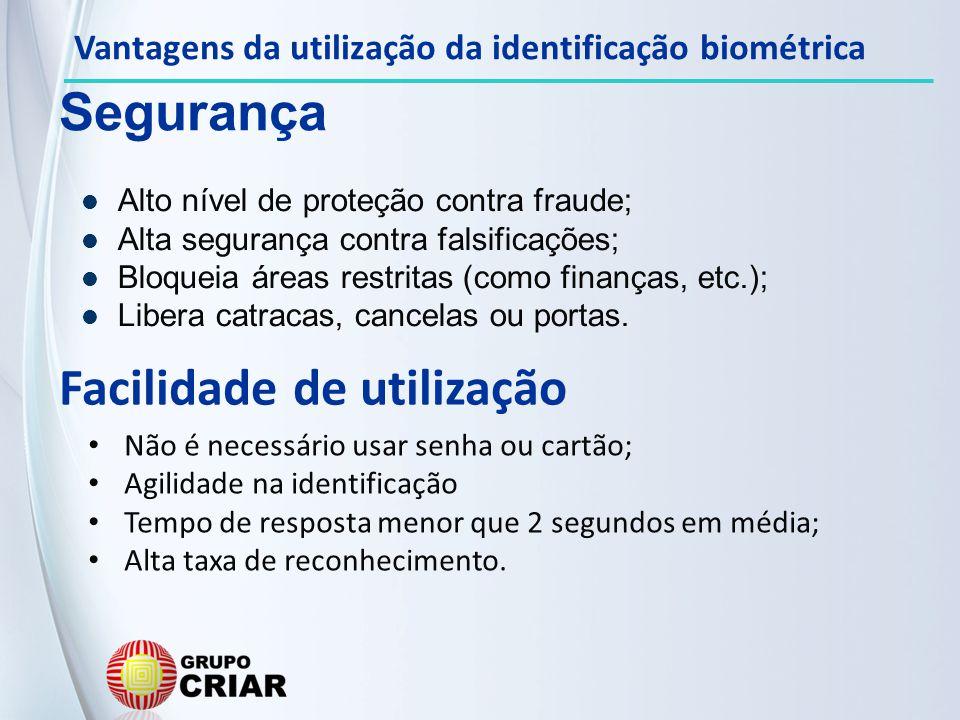 Segurança Alto nível de proteção contra fraude; Alta segurança contra falsificações; Bloqueia áreas restritas (como finanças, etc.); Libera catracas,