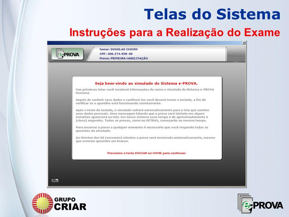 Internet Verifica usuário/senha Aplicação da Prova CFC Candidatos realizam a prova Efetua login Gera a prova Servidor WEB www.e-prova.com.br
