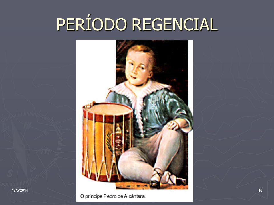 PERÍODO REGENCIAL 17/6/201416www.nilson.pro.br