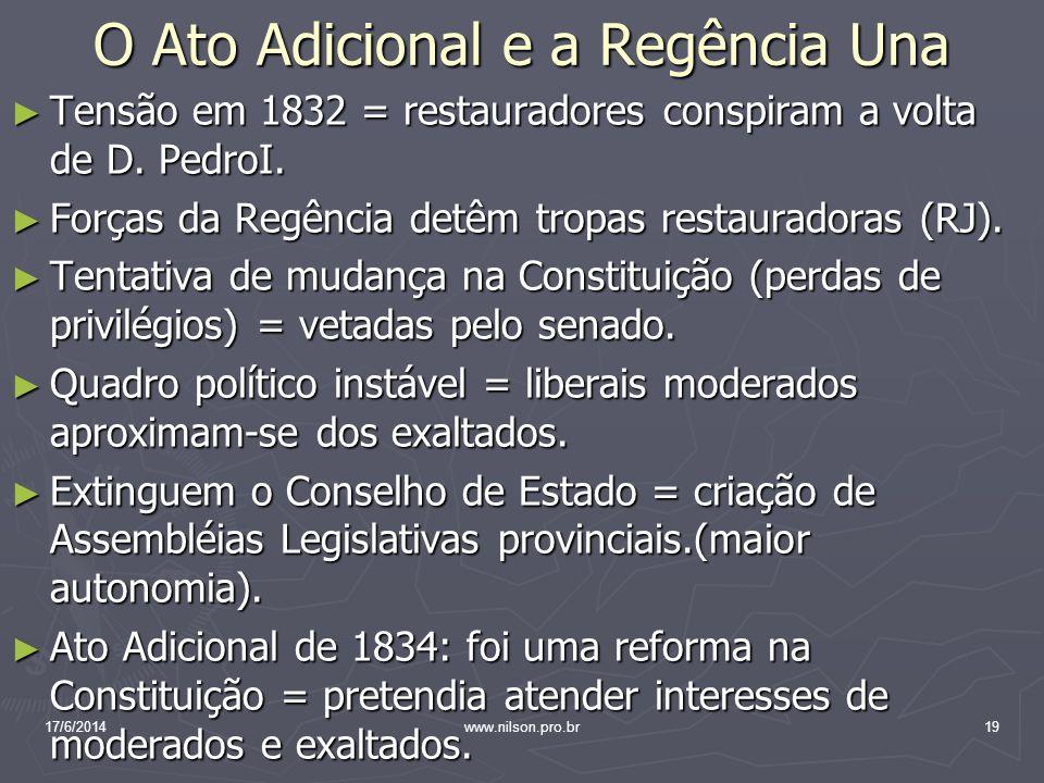 O Ato Adicional e a Regência Una Tensão em 1832 = restauradores conspiram a volta de D. PedroI. Tensão em 1832 = restauradores conspiram a volta de D.