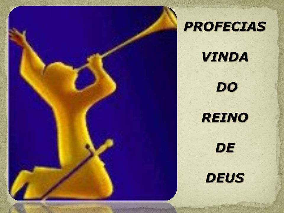 PROFECIAS VINDA DO DOREINODEDEUS