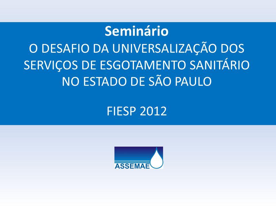 DESAFIO DA UNIVERSALIZAÇÃO DO ESGOTAMENTO SANITÁRIO SP Muito Obrigado Alex F.