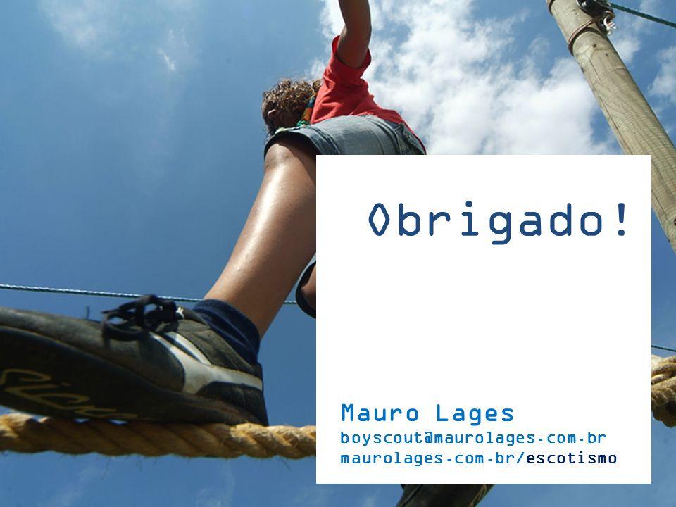 Uniforme e Traje Escoteiro Obrigado! Mauro Lages boyscout@maurolages.com.br maurolages.com.br/escotismo