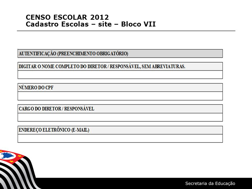 CENSO ESCOLAR 2012 Cadastro Escolas – site – Bloco VII
