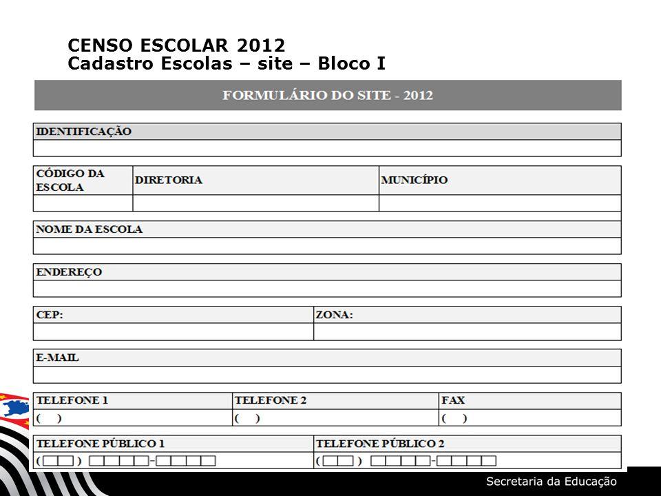 CENSO ESCOLAR 2012 Cadastro Escolas – site – Bloco I