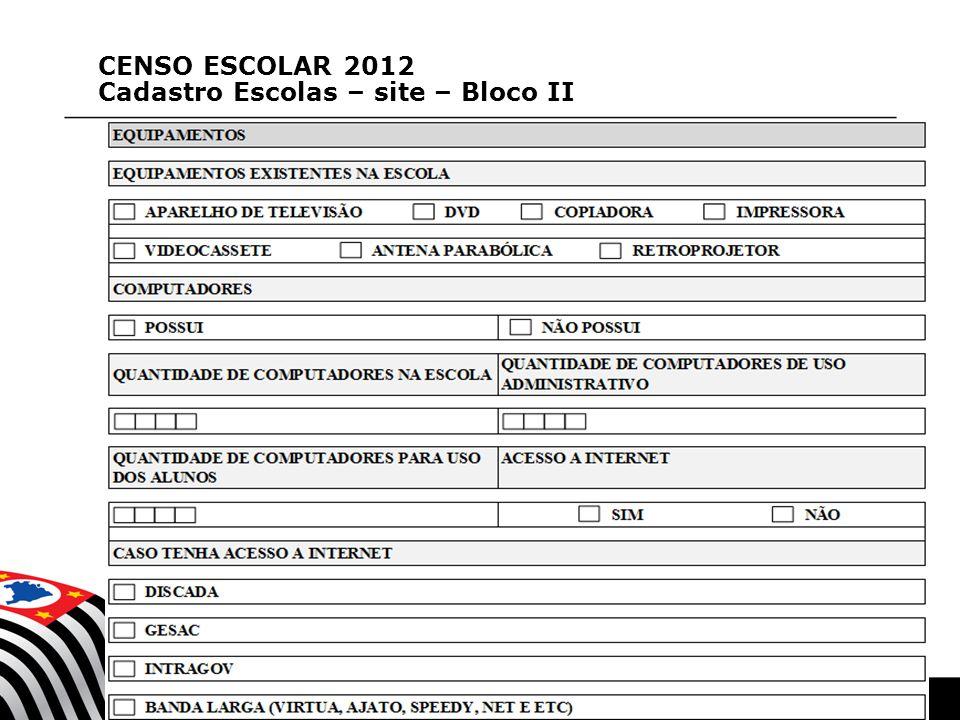 CENSO ESCOLAR 2012 Cadastro Escolas – site – Bloco II