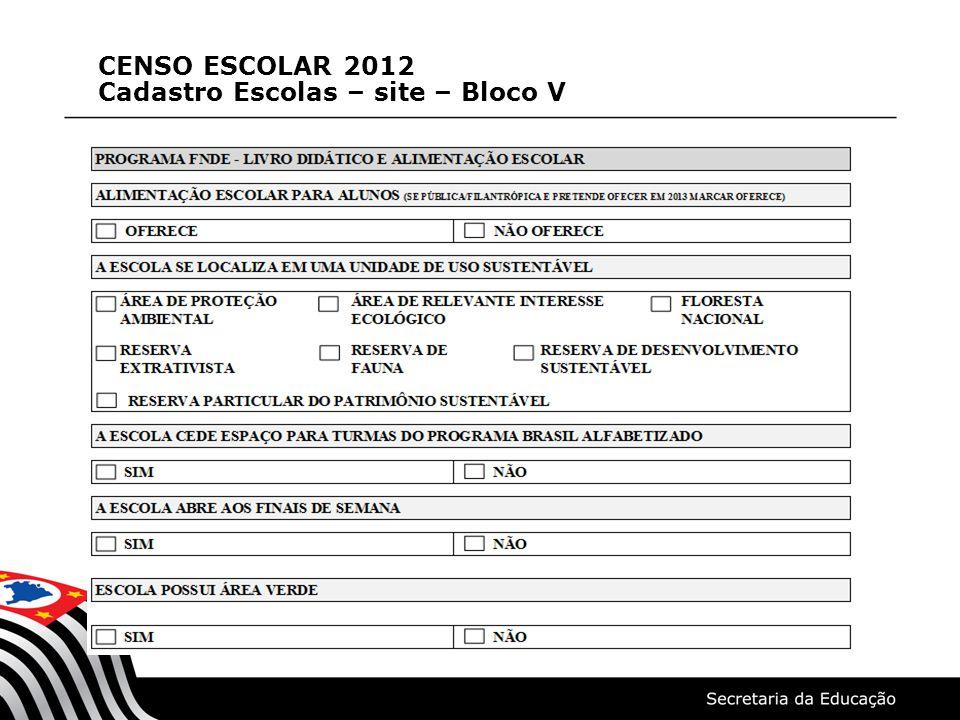 CENSO ESCOLAR 2012 Cadastro Escolas – site – Bloco V