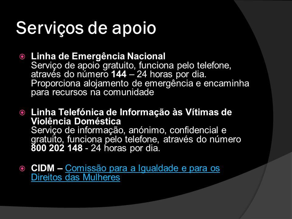 Serviços de apoio Linha de Emergência Nacional Serviço de apoio gratuito, funciona pelo telefone, através do número 144 – 24 horas por dia. Proporcion