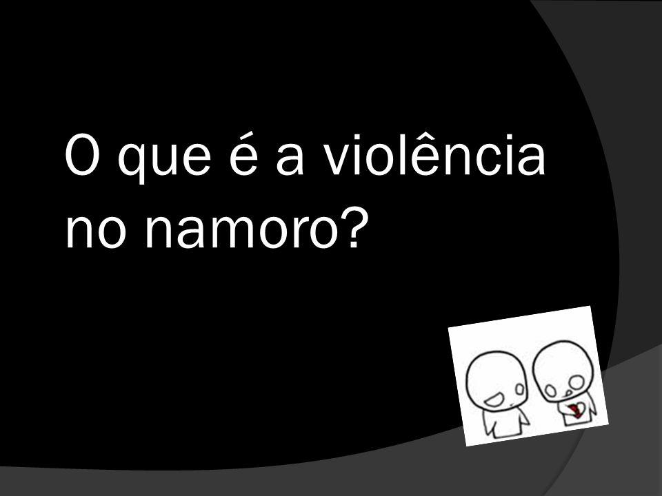 O que é a violência no namoro?