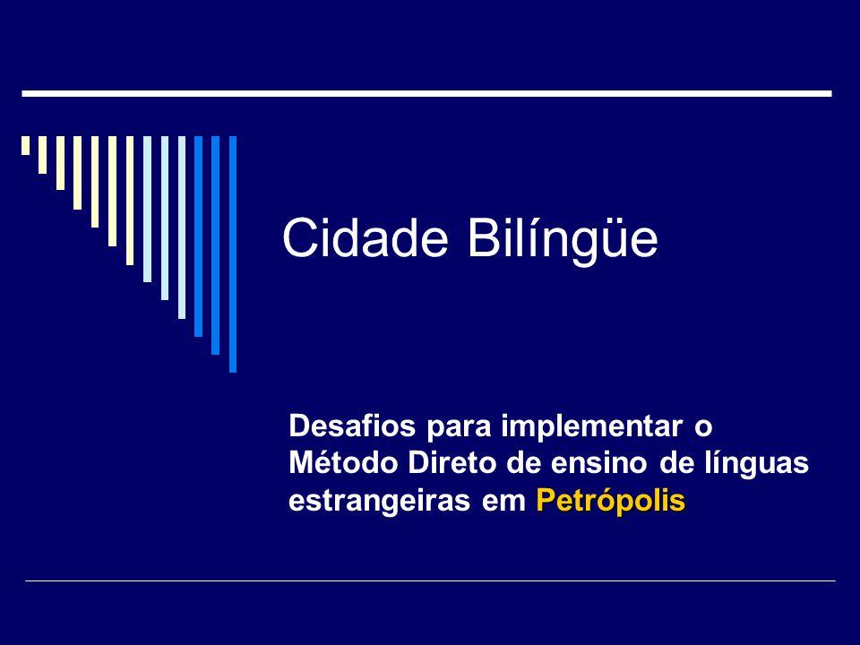 Cidade Bilíngüe Petrópolis Desafios para implementar o Método Direto de ensino de línguas estrangeiras em Petrópolis