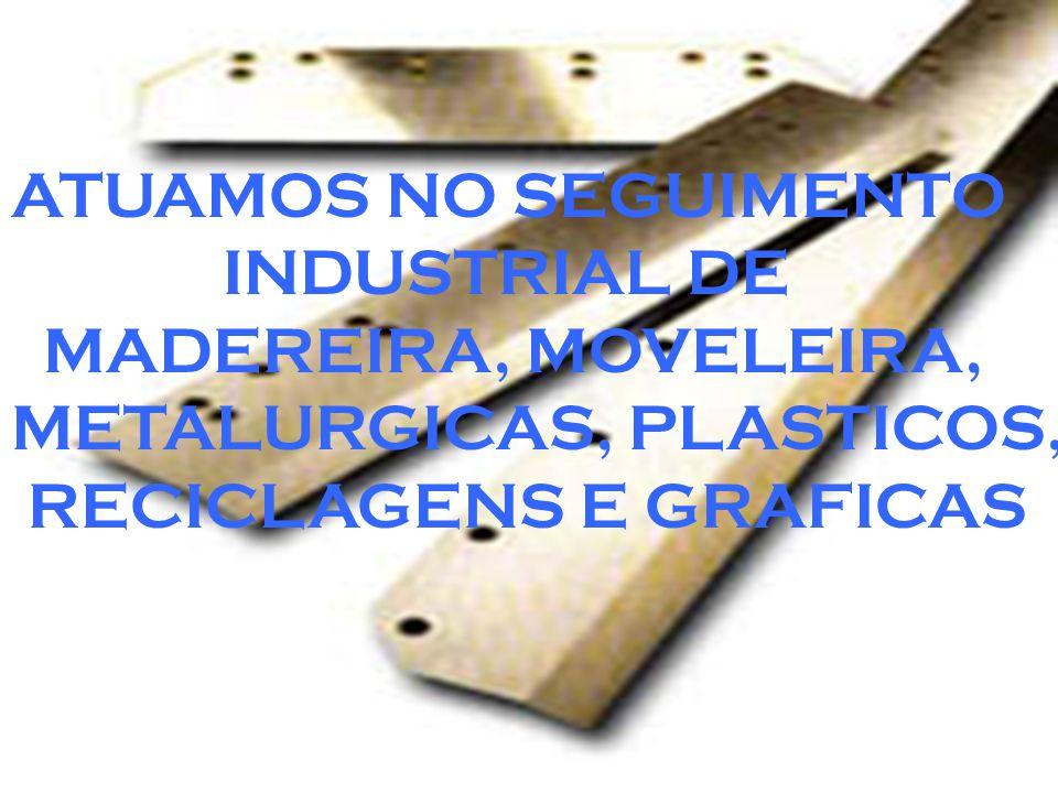 ...realizamos afiações, retificas, recuperações, refurações e vendas de facas industriais...