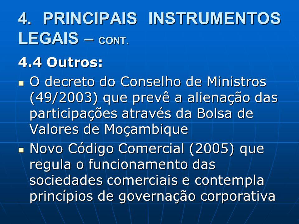 4. PRINCIPAIS INSTRUMENTOS LEGAIS – CONT. 4.4 Outros: O decreto do Conselho de Ministros (49/2003) que prevê a alienação das participações através da
