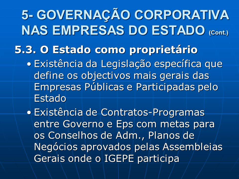 5- GOVERNAÇÃO CORPORATIVA NAS EMPRESAS DO ESTADO (Cont.) 5.3. O Estado como proprietário Existência da Legislação específica que define os objectivos