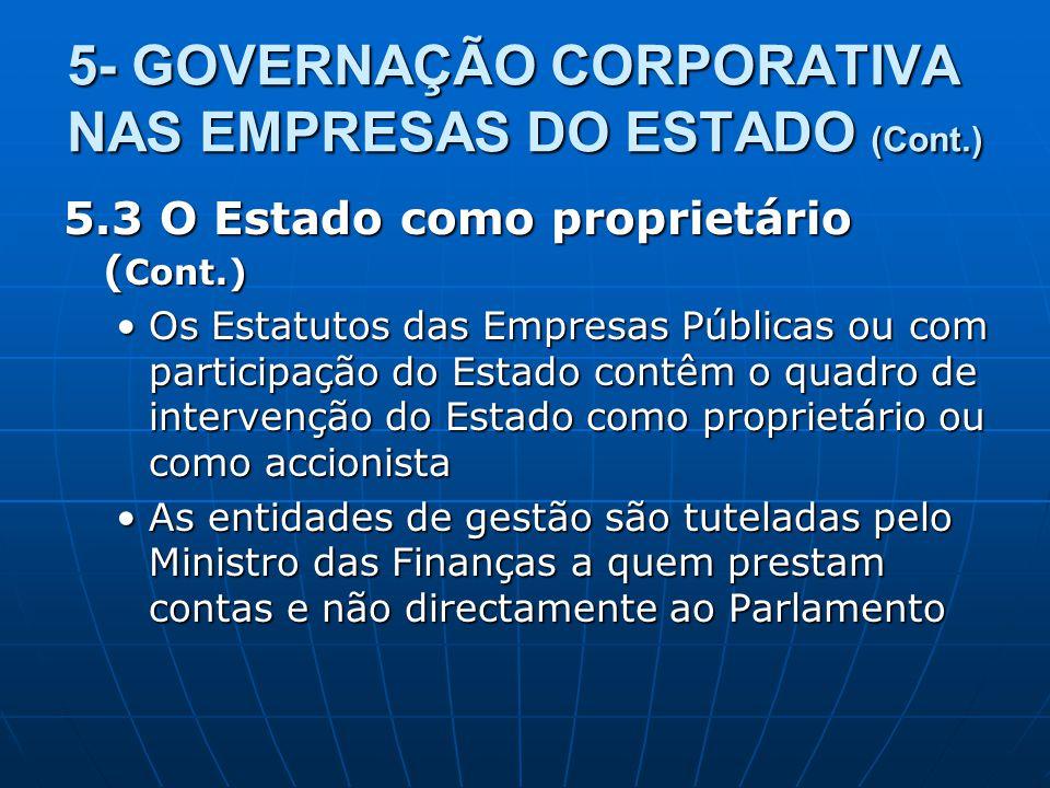 5- GOVERNAÇÃO CORPORATIVA NAS EMPRESAS DO ESTADO (Cont.) 5.3 O Estado como proprietário ( Cont.) Os Estatutos das Empresas Públicas ou com participaçã