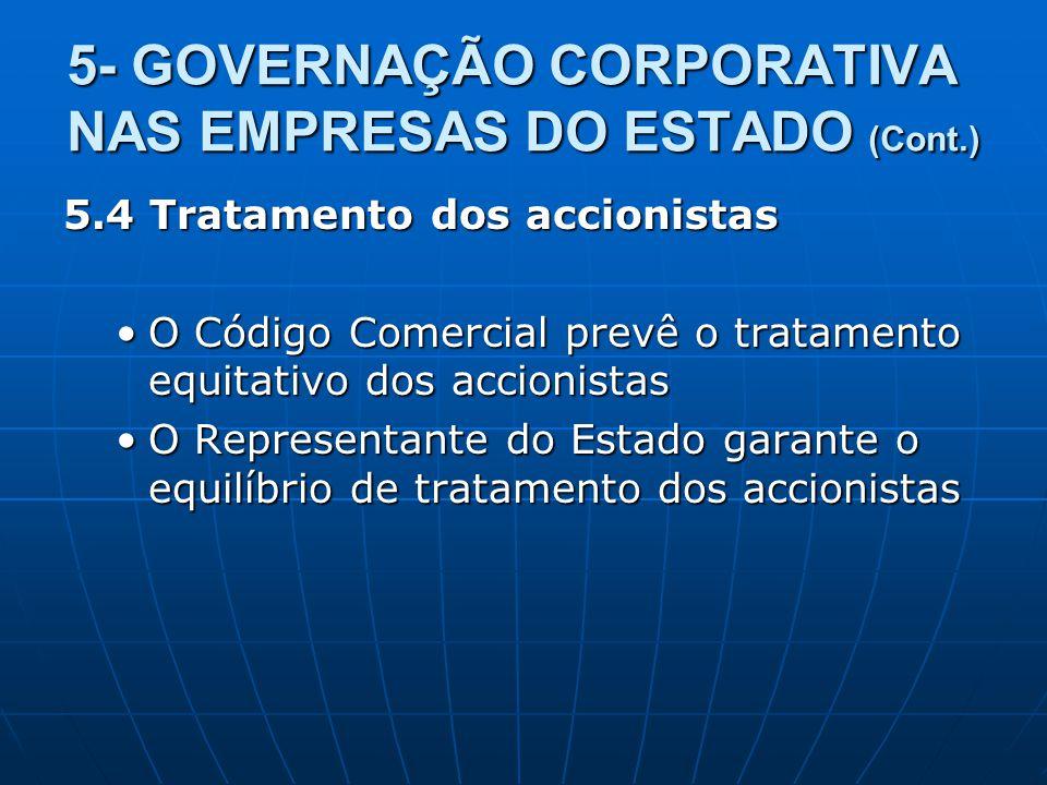 5- GOVERNAÇÃO CORPORATIVA NAS EMPRESAS DO ESTADO (Cont.) 5.4 Tratamento dos accionistas O Código Comercial prevê o tratamento equitativo dos accionist