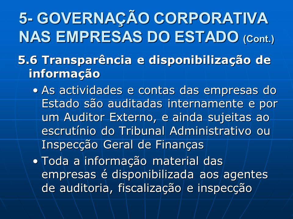 5- GOVERNAÇÃO CORPORATIVA NAS EMPRESAS DO ESTADO (Cont.) 5.6 Transparência e disponibilização de informação As actividades e contas das empresas do Es