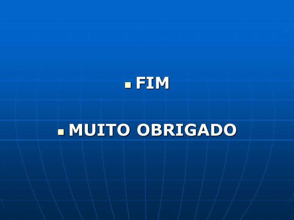 FIM FIM MUITO OBRIGADO MUITO OBRIGADO
