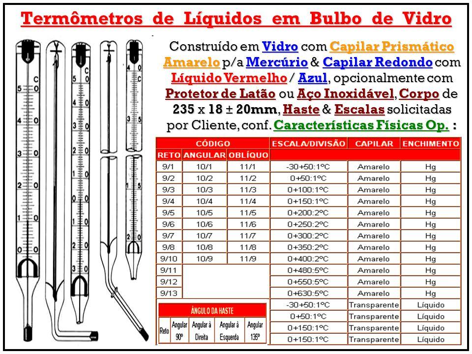 Termômetros de Líquidos em Bulbo de Vidro Construído em Vidro com Capilar Prismático Amarelo p/a Mercúrio & Capilar Redondo com Líquido Vermelho / Azu