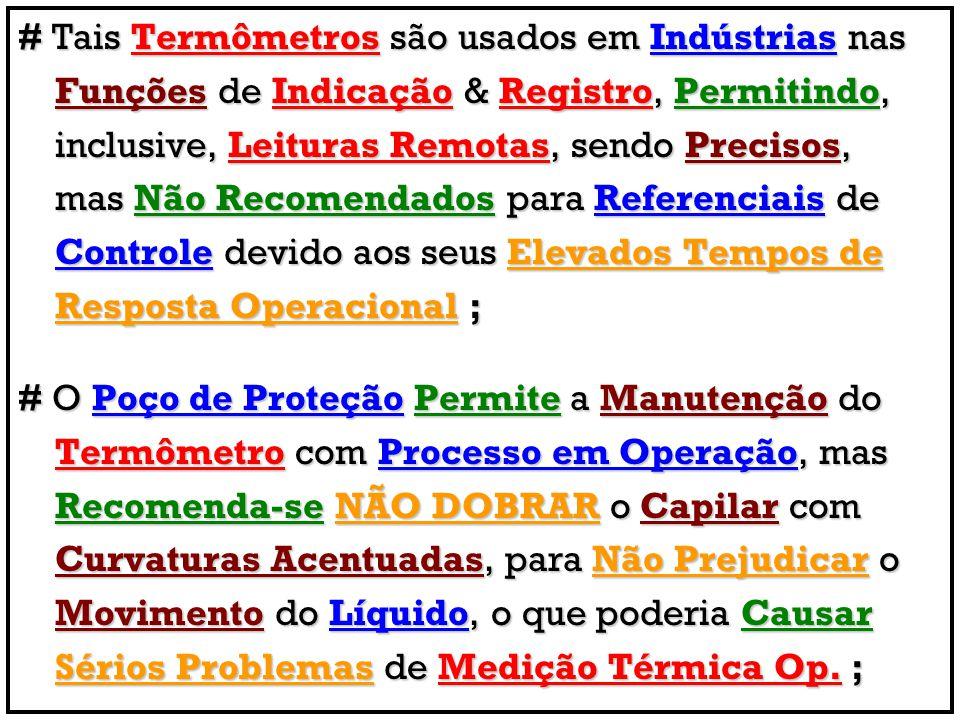 # Tais Termômetros são usados em Indústrias nas Funções de Indicação & Registro, Permitindo, Funções de Indicação & Registro, Permitindo, inclusive, L