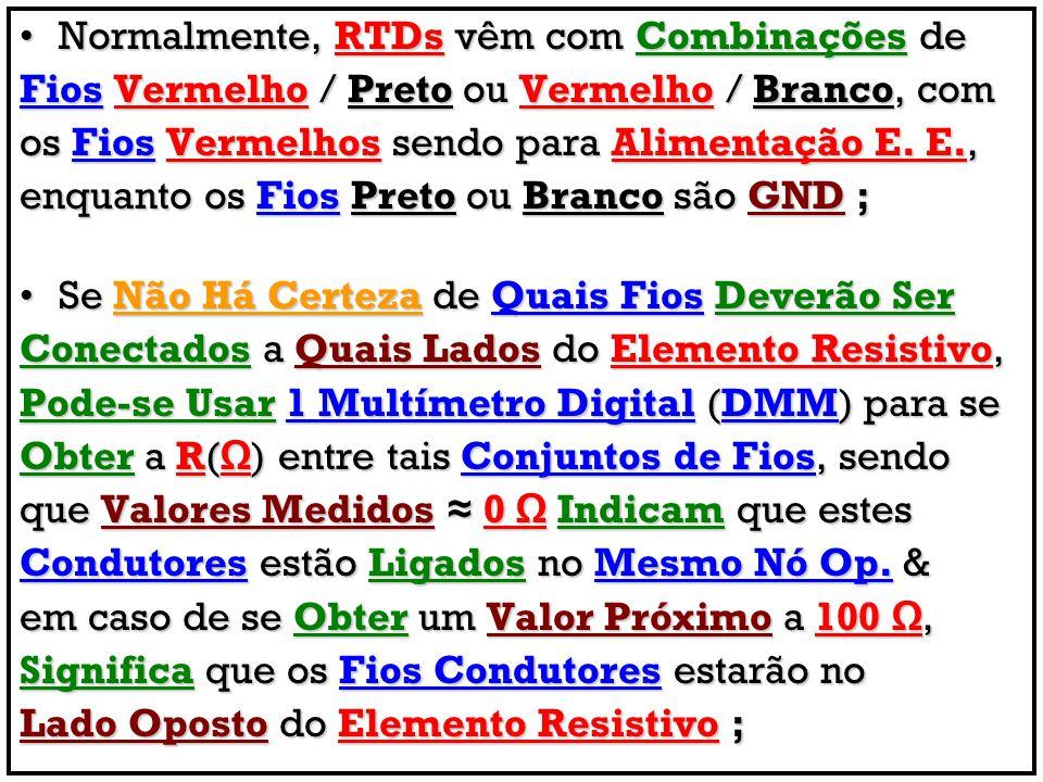 Normalmente, RTDs vêm com Combinações deNormalmente, RTDs vêm com Combinações de Fios Vermelho / Preto ou Vermelho / Branco, com os Fios Vermelhos sen