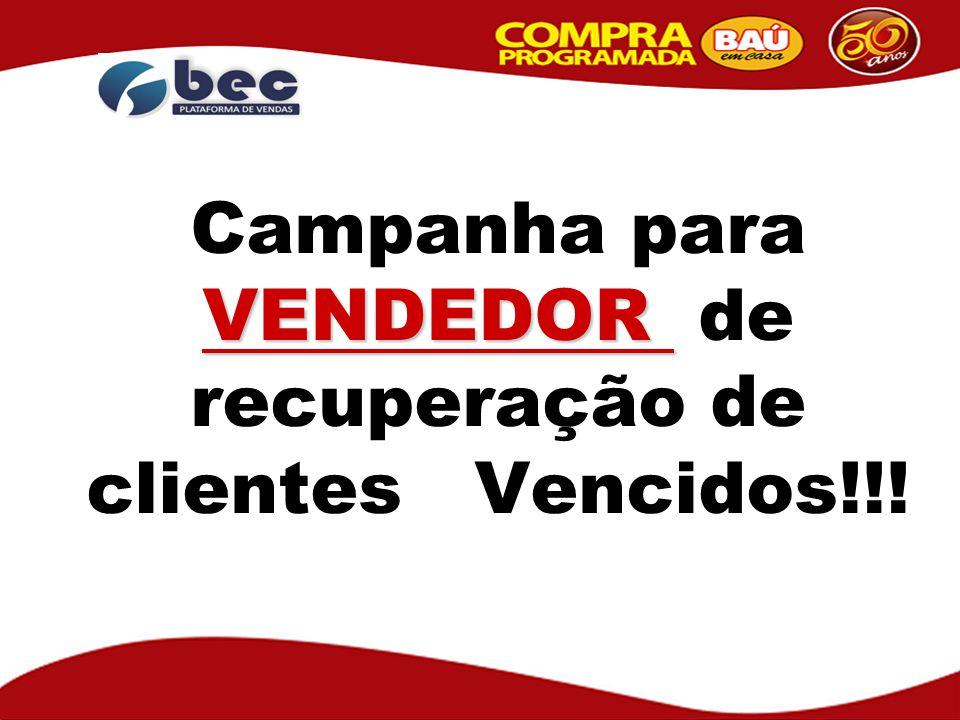 VENDEDOR Campanha para VENDEDOR de recuperação de clientes Vencidos!!!