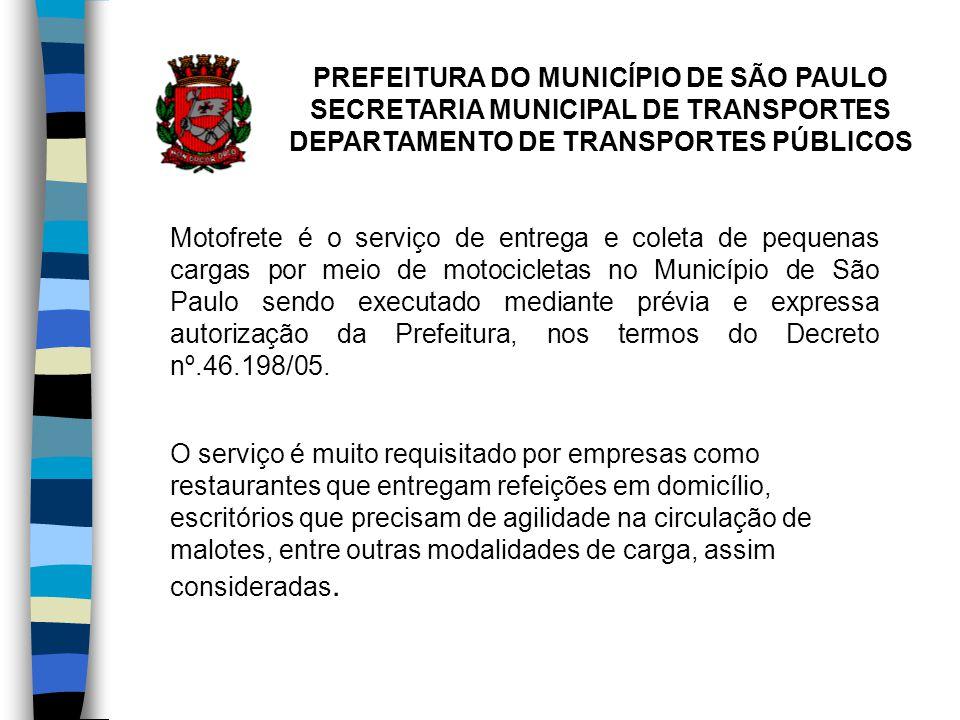 Motofrete é o serviço de entrega e coleta de pequenas cargas por meio de motocicletas no Município de São Paulo sendo executado mediante prévia e expr