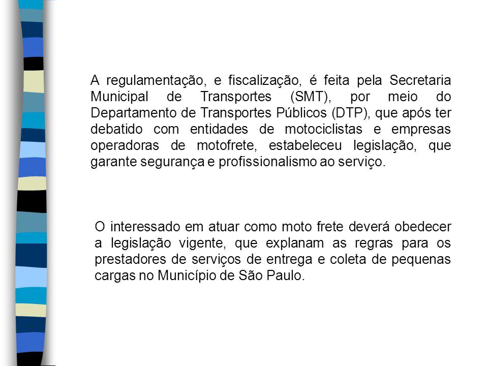 A regulamentação, e fiscalização, é feita pela Secretaria Municipal de Transportes (SMT), por meio do Departamento de Transportes Públicos (DTP), que