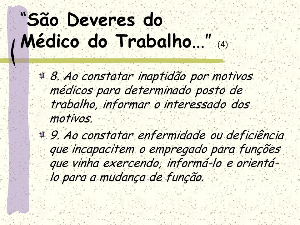 São Deveres do Médico do Trabalho...(5) 10.