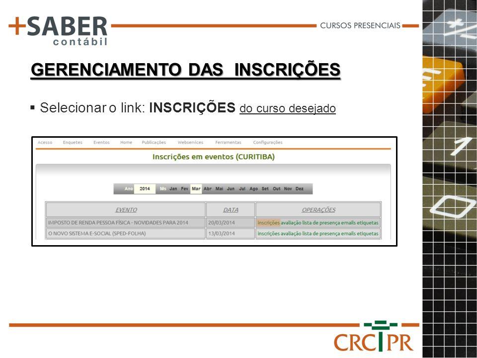 GERENCIAMENTO DAS INSCRIÇÕES Selecionar o link: INSCRIÇÕES do curso desejado