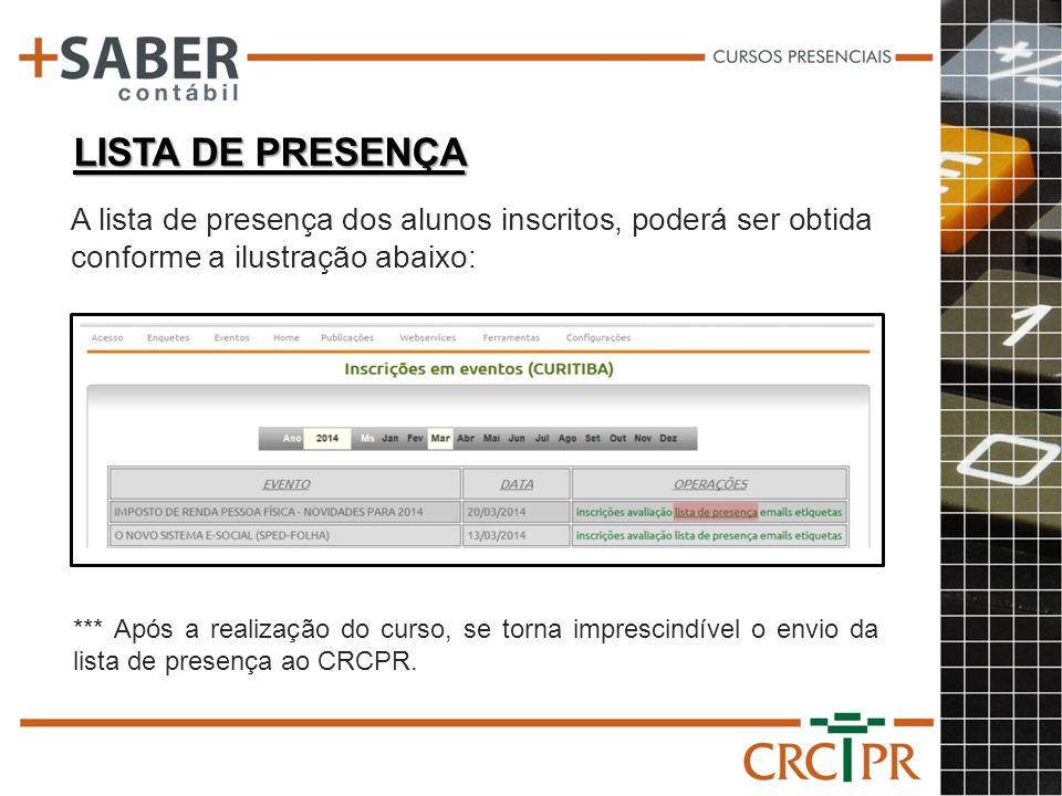 LISTA DE PRESENÇA *** Após a realização do curso, se torna imprescindível o envio da lista de presença ao CRCPR. A lista de presença dos alunos inscri