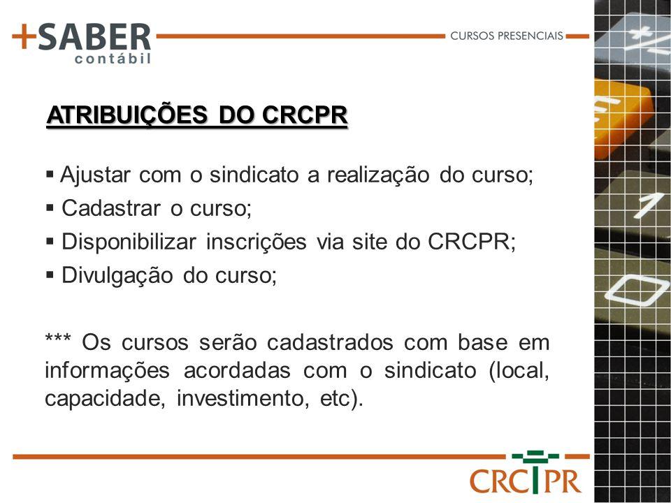 LISTA DE PRESENÇA *** Após a realização do curso, se torna imprescindível o envio da lista de presença ao CRCPR.