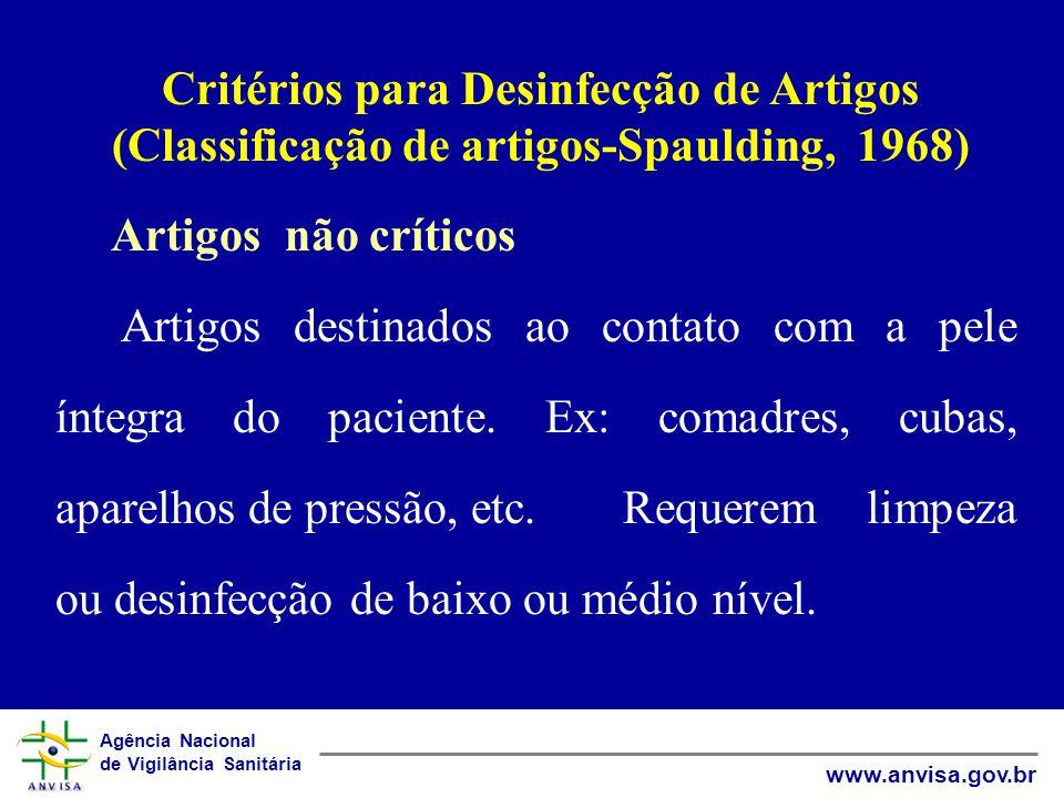 Agência Nacional de Vigilância Sanitária www.anvisa.gov.br Artigos não críticos Artigos destinados ao contato com a pele íntegra do paciente.