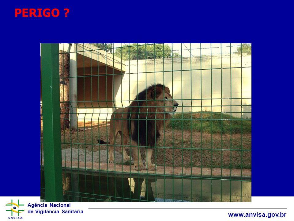 Agência Nacional de Vigilância Sanitária www.anvisa.gov.br PERIGO ?