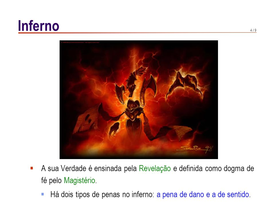 4 / 9 Inferno A sua Verdade é ensinada pela Revelação e definida como dogma de fé pelo Magistério.