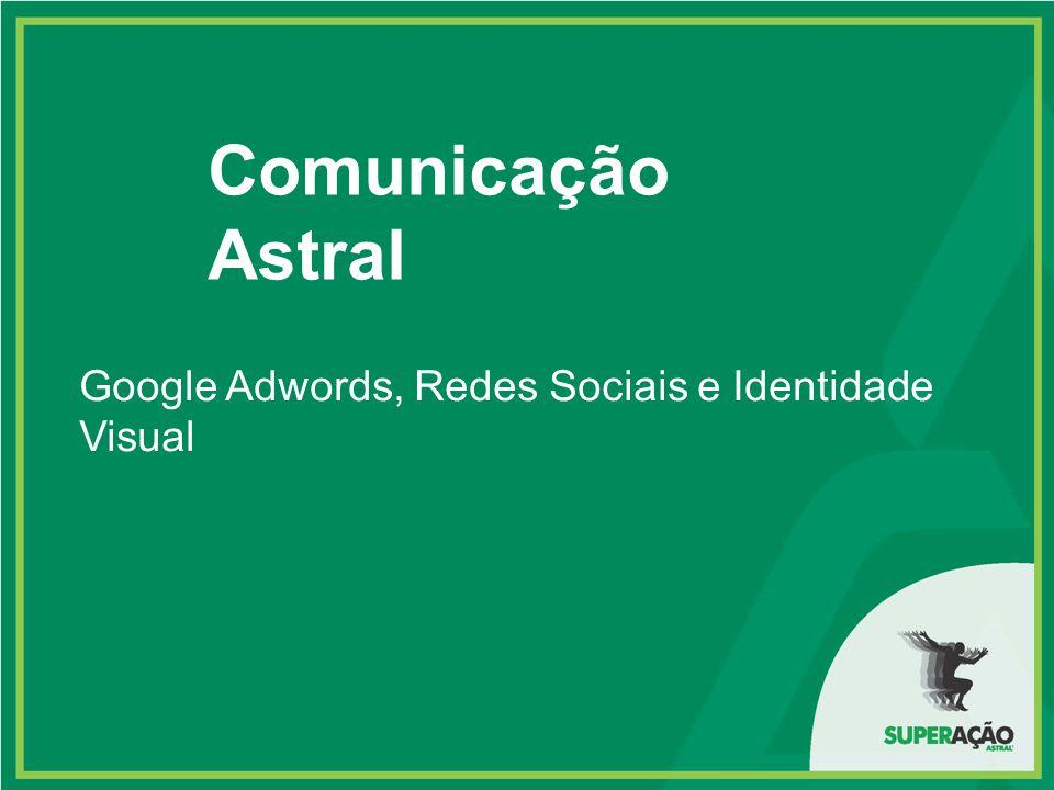 Comunicação Astral Google Adwords, Redes Sociais e Identidade Visual
