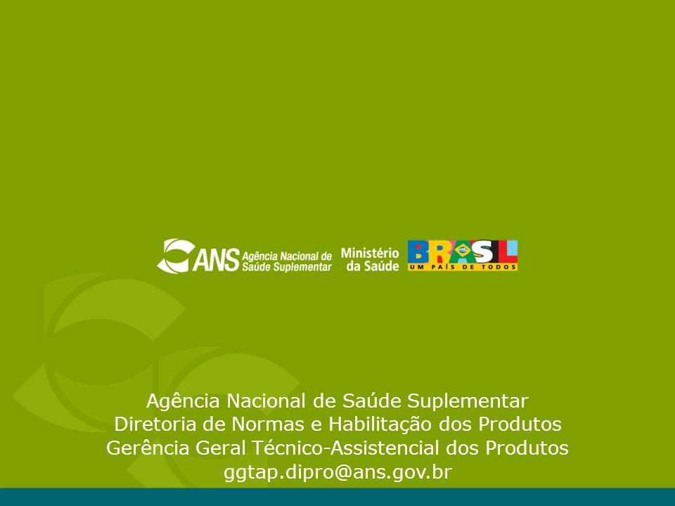 Agência Nacional de Saúde Suplementar Diretoria de Normas e Habilitação dos Produtos Gerência Geral Técnico-Assistencial dos Produtos ggtap.dipro@ans.