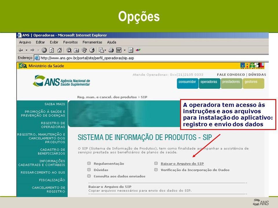 A operadora tem acesso às instruções e aos arquivos para instalação do aplicativo: registro e envio dos dados Opções