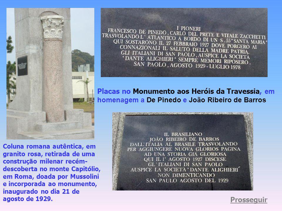 Heróis da Travessia do Atlântico No dia 1º de agosto do mesmo ano, o comandante brasileiro João Ribeiro de Barros realizou idêntica façanha, a bordo d