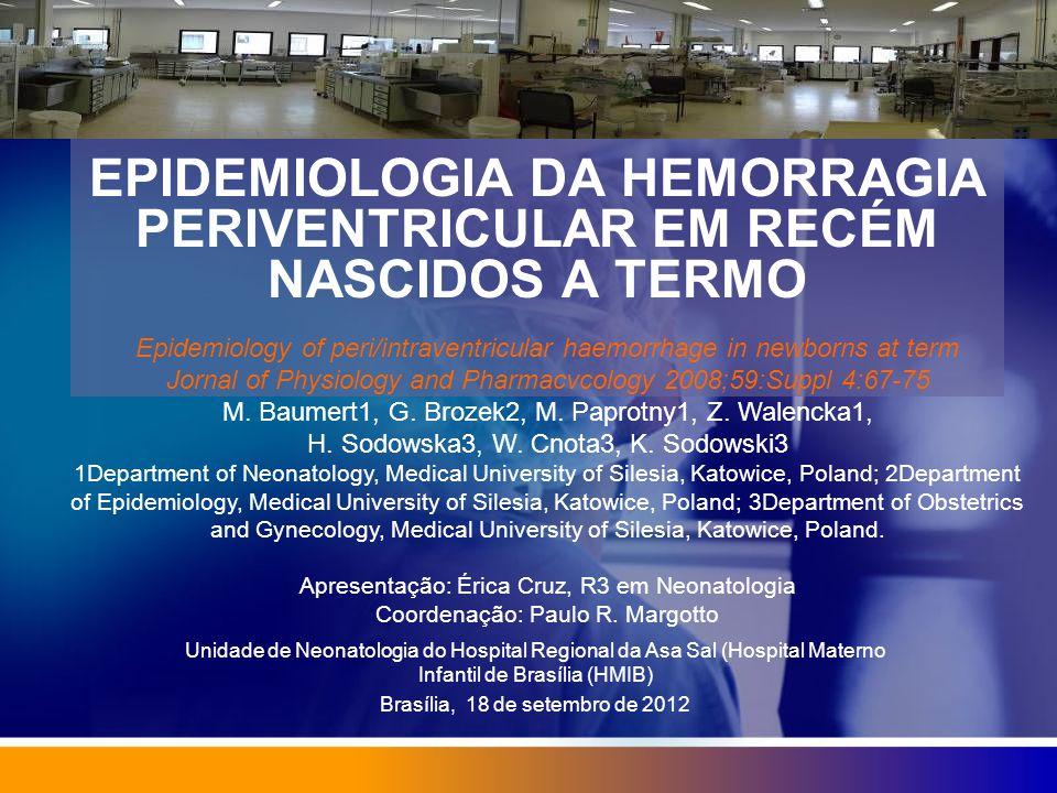 EPIDEMIOLOGIA DA HEMORRAGIA PERIVENTRICULAR EM RECÉM NASCIDOS A TERMO Unidade de Neonatologia do Hospital Regional da Asa Sal (Hospital Materno Infant