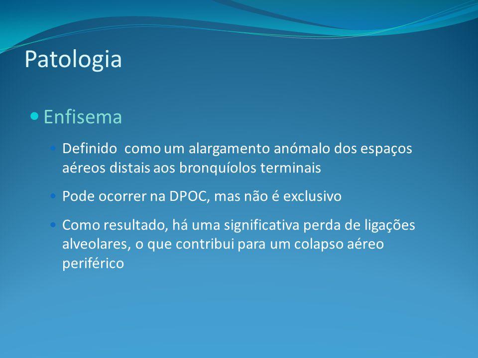 Patologia Enfisema Definido como um alargamento anómalo dos espaços aéreos distais aos bronquíolos terminais Pode ocorrer na DPOC, mas não é exclusivo Como resultado, há uma significativa perda de ligações alveolares, o que contribui para um colapso aéreo periférico