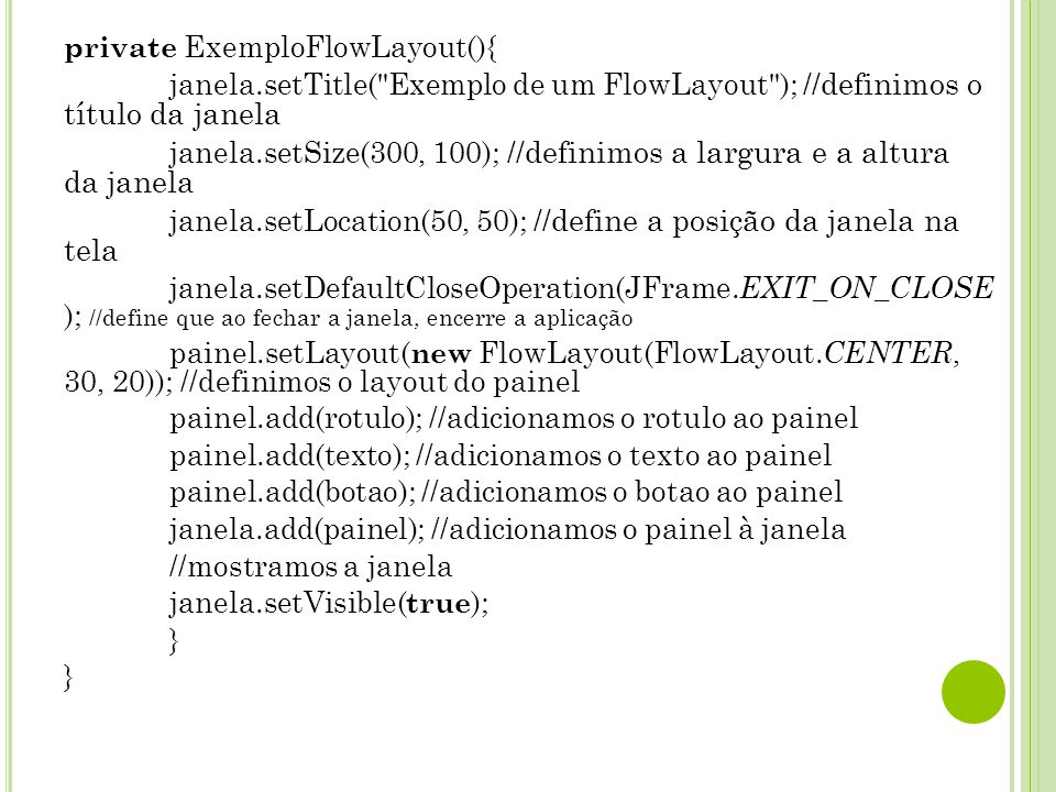 private ExemploFlowLayout(){ janela.setTitle(