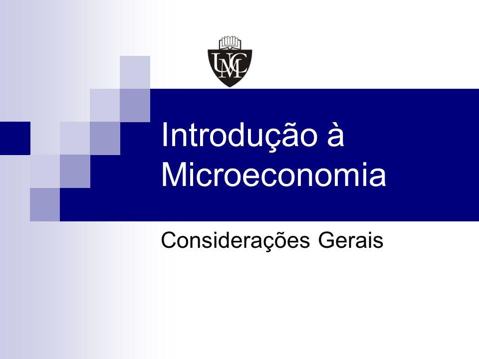 Introdução à Microeconomia Considerações Gerais