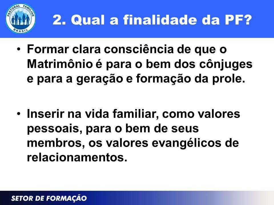 2. Qual a finalidade da PF.