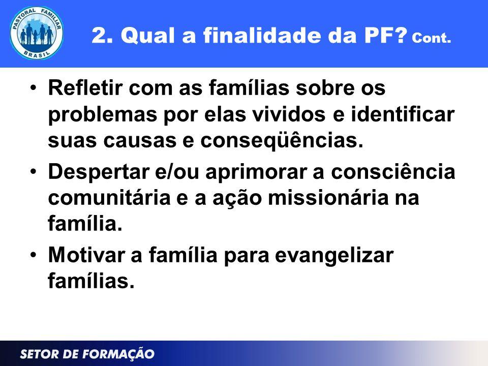 2. Qual a finalidade da PF. Cont.