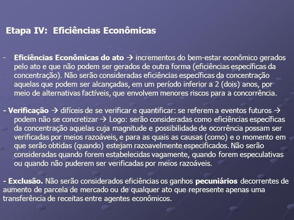Etapa IV: Eficiências Econômicas -Eficiências Econômicas do ato incrementos do bem-estar econômico gerados pelo ato e que não podem ser gerados de out