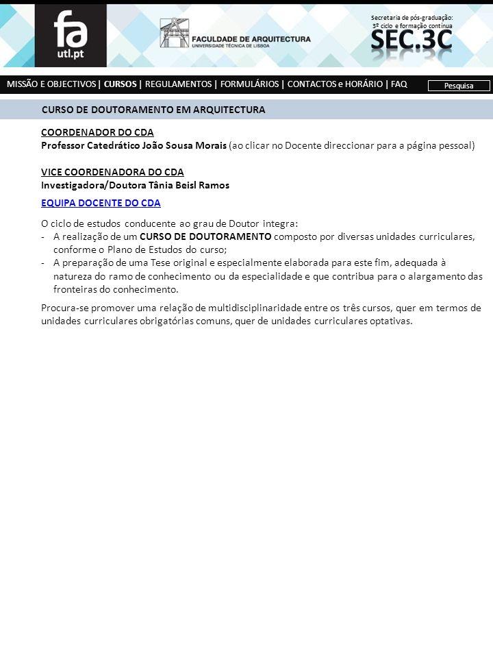 CURSO DE DOUTORAMENTO EM ARQUITECTURA COORDENADOR DO CDA Professor Catedrático João Sousa Morais (ao clicar no Docente direccionar para a página pesso