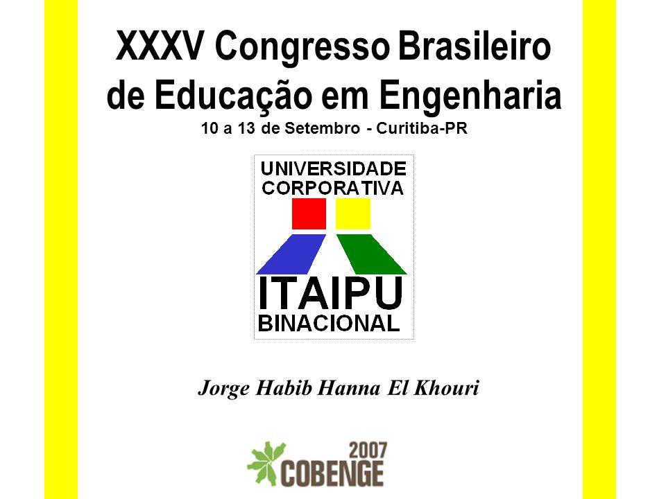XXXV Congresso Brasileiro de Educação em Engenharia 10 a 13 de Setembro - Curitiba-PR Jorge Habib Hanna El Khouri