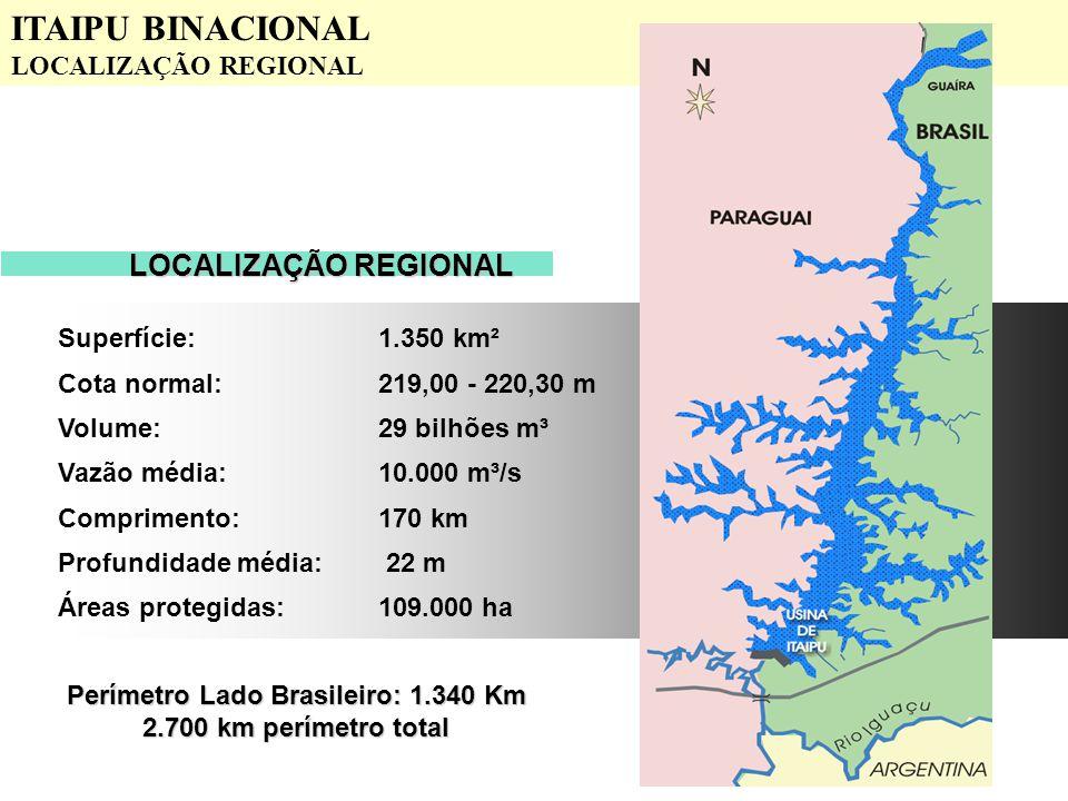 ITAIPU BINACIONAL LOCALIZAÇÃO REGIONAL Superfície:1.350 km² Cota normal:219,00 - 220,30 m Volume:29 bilhões m³ Vazão média:10.000 m³/s Comprimento:170