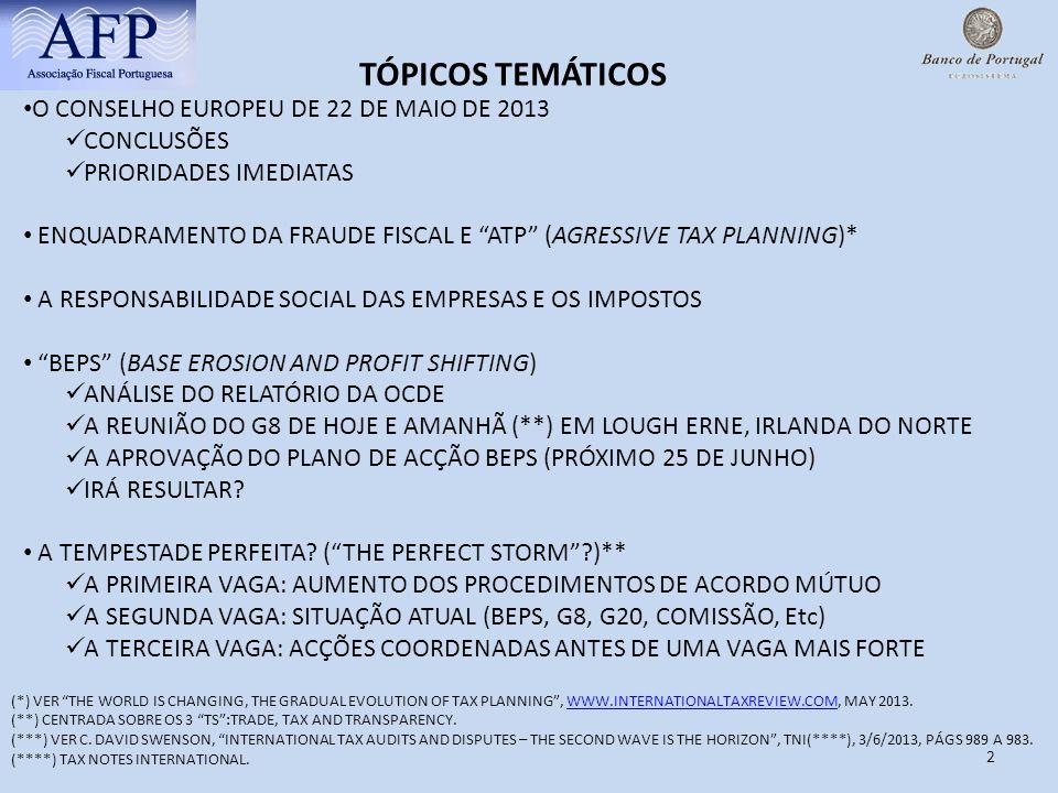 2 O CONSELHO EUROPEU DE 22 DE MAIO DE 2013 CONCLUSÕES PRIORIDADES IMEDIATAS ENQUADRAMENTO DA FRAUDE FISCAL E ATP (AGRESSIVE TAX PLANNING)* A RESPONSAB